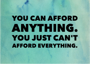 Read more about the article You Can Afford Anything, But Not Everything