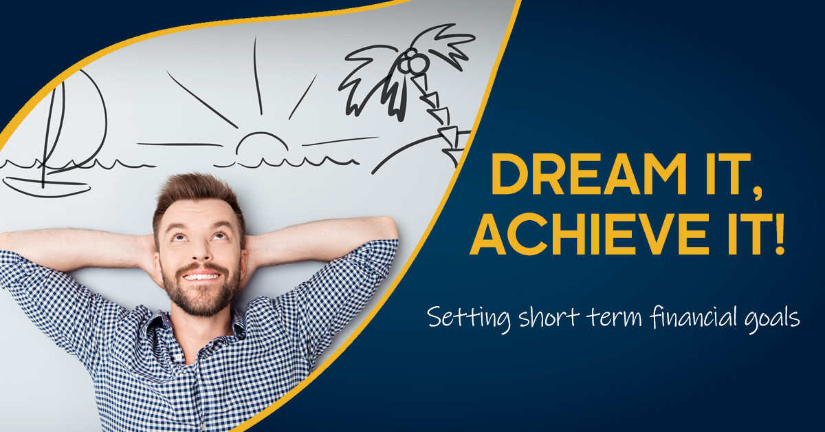 Read more about the article Achieving Your Short Term Financial Goals